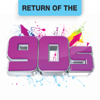 Return of the 90s - Various Artists