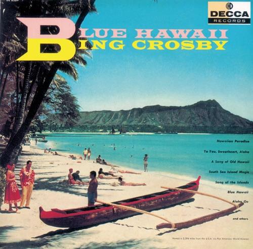 Bing Crosby - Blue Hawaii