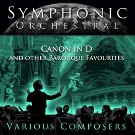 ‎Symphonic Orchestral - Cannon in D and other Baroque Favorites by Max  Pommer, Albert Oesterle, Wolfgang Basch, The German Bach Soloists & Helmut