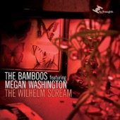 The Bamboos Feat. Megan Washington - The Wilhelm Scream