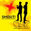 Shout feat Cary Brothers Single