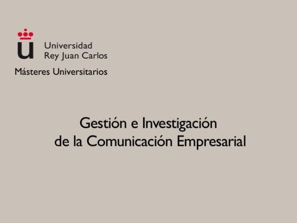 Gestión e Investigación de la Comunicación Empresarial.