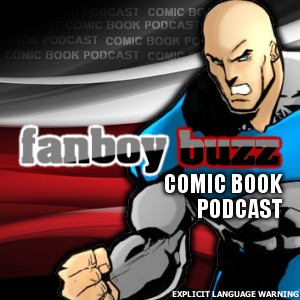 Fanboy Buzz – Comic Book Podcasts