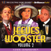 P.G. Wodehouse - Jeeves and Wooster, Vol. 2: A Radio Dramatization  artwork