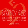 Money s Too Tight To Mention 09 Alex Gaudino Club Mix