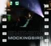 Mockingbird (International Version), Eminem
