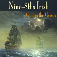 Out On the Ocean by Nine-8ths Irish on Apple Music