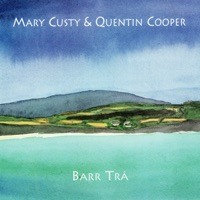 Barr Trá by Mary Custy & Quentin Cooper on Apple Music