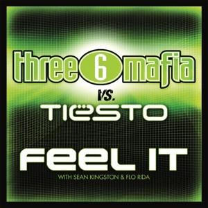 Three 6 Mafia & Tiësto - Feel It (Three 6 Mafia vs. Tiesto) [with Sean Kingston & Flo Rida]