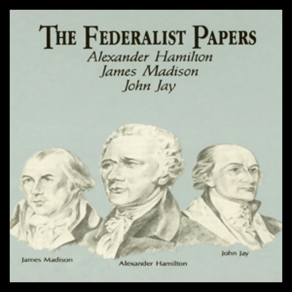 The Federalist Papers Unabridged By Alexander Hamilton James