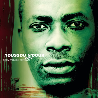 Eyes Open / Joko from Village to Town / The Guide (Wommat) - Youssou N'dour
