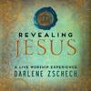Revealing Jesus (Live), Darlene Zschech