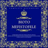 Arrigo Boito: Mefistofele (Complete Recording)