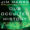 Jim Marrs - Our Occulted History: Do the Global Elite Conceal Ancient Aliens? (Unabridged) artwork