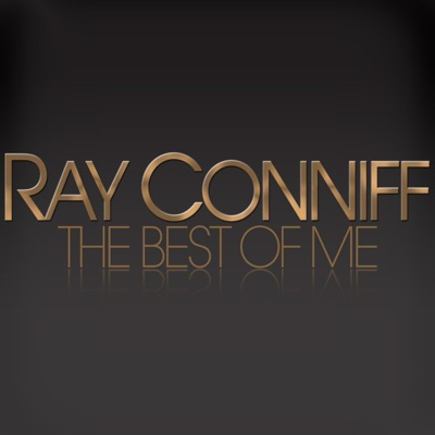 Ray Conniff - The Best of Me - Ray Conniff