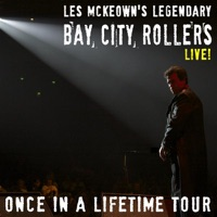 Les McKeown's Legendary Bay City Rollers Live! Once In a Lifetime Tour