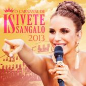O Carnaval de Ivete Sangalo 2013 (Ao Vivo)