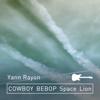 Yann Rayon - Space Lion (Cowboy Bebop) artwork