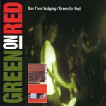 Green On Red - Gas Food Lodging