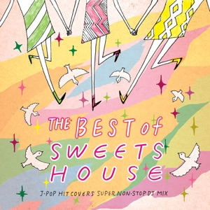 Little whisper - The Best of Sweets House ~ For J-Pop Hit Covers Super Non-stop DJ Mix (Continuous Mix)