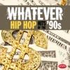 Various Artists - Whatever Hip Hop Hits of the 90s Album