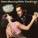 The Kinks - Don't Forget to Dance