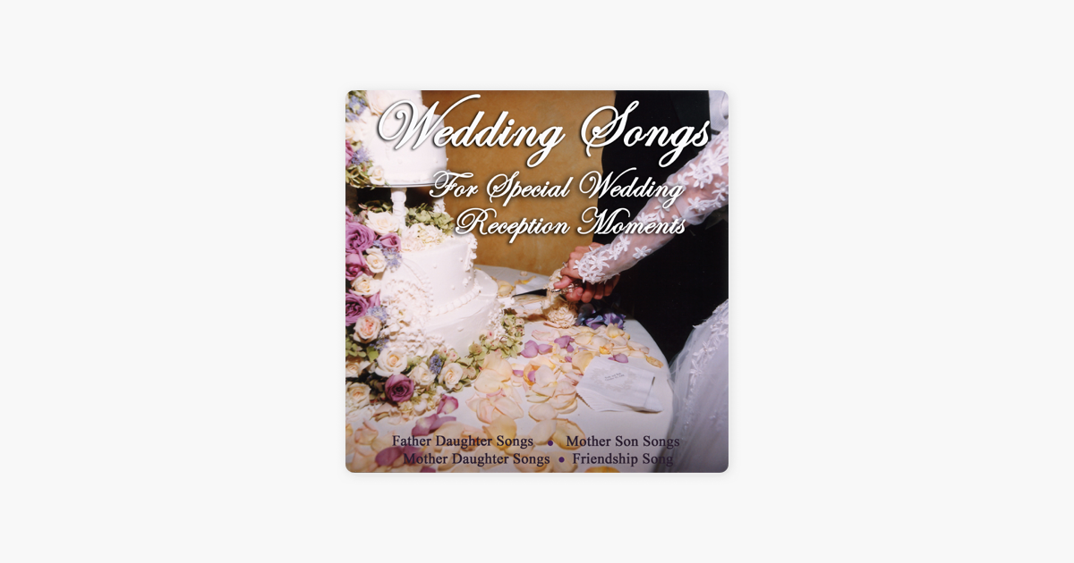 Wedding Songs For Special Wedding Reception Moments Mother Daughter Songs Mother Son Songs Father Daughter Songs Friendship Song Par Wedding