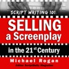 Script Writing 101: Selling a Screenplay in the 21st Century: ScriptBully Book Series (Unabridged) AudioBook Download