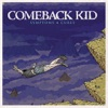 Symptoms + Cures, Comeback Kid
