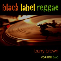Album: Black Lable Reggae Vol 2 by Barry Brown - Free Mp3