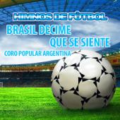 Brasil Decime Que Se Siente (Coro Popular Argentina)