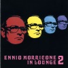 Ennio Morricone In Lounge Vol 2