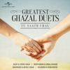 Tu Saath Chal…Greatest Ghazal Duets songs
