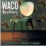 The Waco Brothers - Nothing to Say