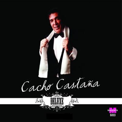 Cacho Castaña - Deluxe - Cacho Castaña