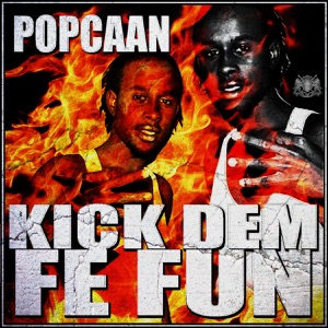 Kick Dem Fe Fun - Single Mp3 Download