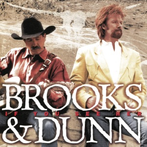 Brooks & Dunn & Reba McEntire - If You See Him / If You See Her