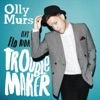 Troublemaker [feat. Flo Rida] - EP, Olly Murs