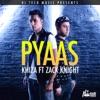 Pyaas feat Zack Knight Single