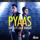 Pyaas feat Zack Knight Single