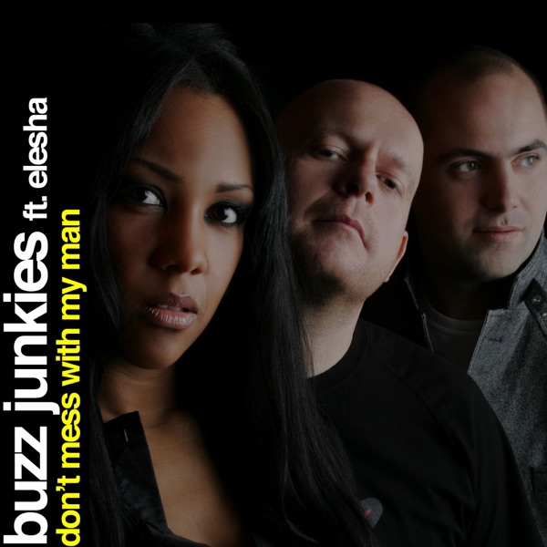 Buzz Junkies - Dont Mess With My Man
