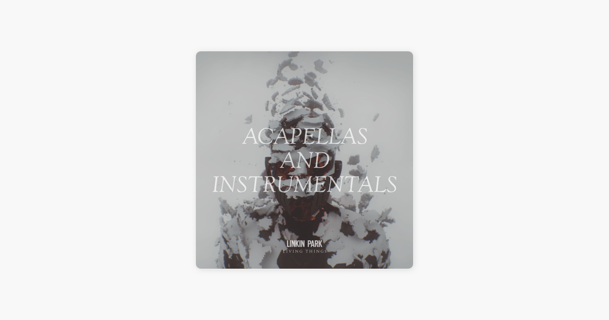 LIVING THINGS (Acapellas and Instrumentals) by LINKIN PARK