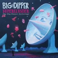 Supercluster - The Big Dipper Anthology