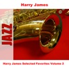 Harry James Selected Favorites, Vol. 2, Harry James