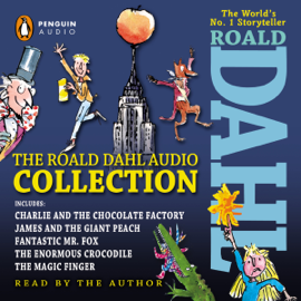 The Roald Dahl Audio Collection: Includes Charlie and the Chocolate Factory, James & the Giant Peach, Fantastic Mr. Fox, The Enormous Crocodile & The Magic Finger audiobook