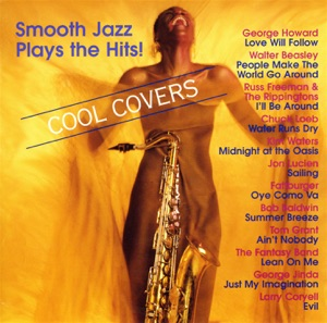 Cool Covers - Smooth Jazz Plays the Hits!