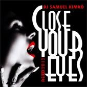 DJ Samuel Kimkò - Close Your Eyes (Jack Mazzoni e Bobo Landi Remix)