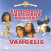 Entends Tu Les Chiens Aboyer?, Vangelis