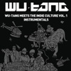 Wu-Tang Meets the Indie Culture (Instrumental), Vol. 1, Wu-Tang