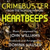 Heartbeeps Crimebuster Theme from the Motion Picture Music Composed By John Williams Single